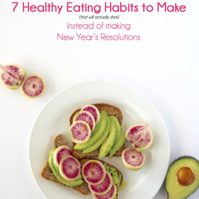 7 Healthy Eating Habits to Make instead of New Year's Resolutions