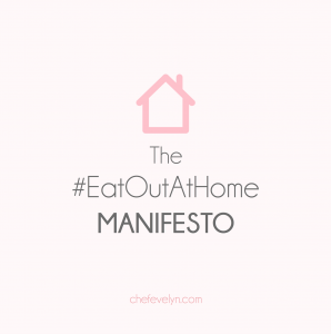 The #EatOutAtHome Manifesto